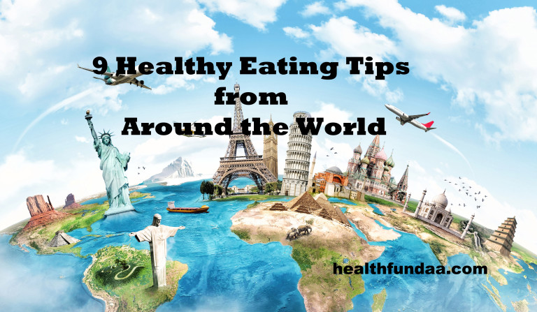 9 Healthy Eating Tips from Around the World
