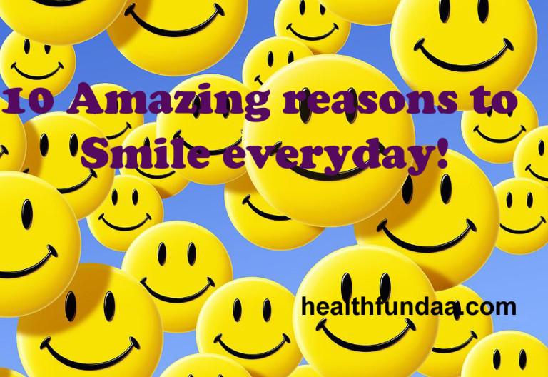 10 Amazing reasons to Smile everyday!