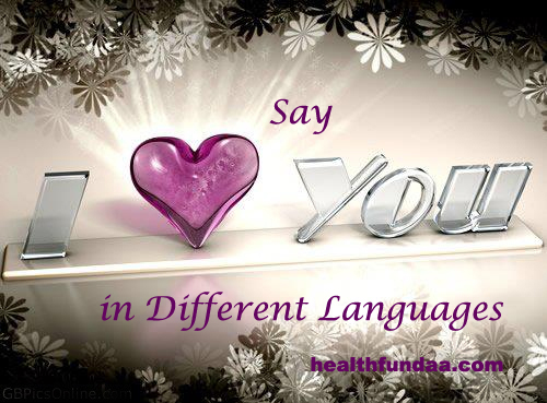 Say I Love You in Different Languages on this Valentine's Day!