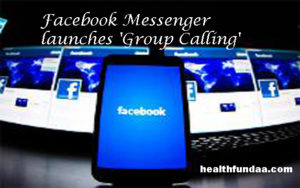 Facebook Messenger launches 'Group Calling'