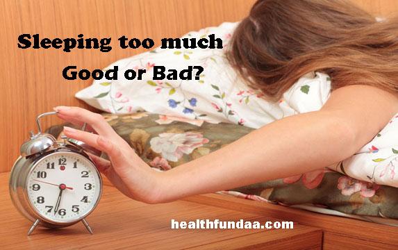 Sleeping too much – Good or Bad?