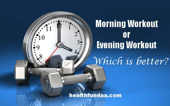 Morning Workout or Evening Workout – Which is better?