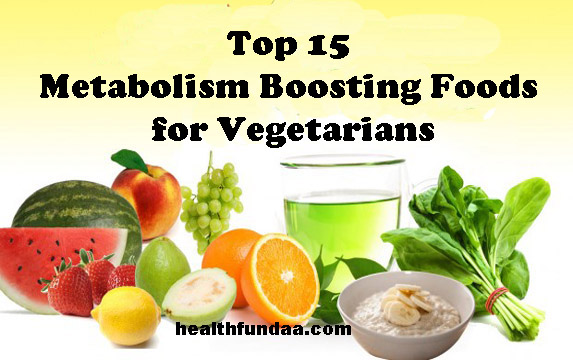 Top 15 Metabolism Boosting Foods for Vegetarians