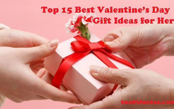 Top 15 best valentine s day gift ideas for her health fundaa for Best gifts for valentines day