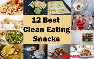 What Are The Best Clean Eating Snacks That You Should Try To Eat?