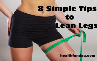 8 Simple Tips to Lean Legs