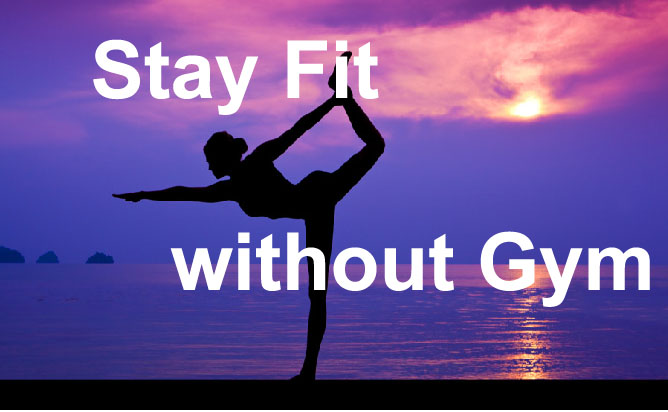 Stay Fit without Gym
