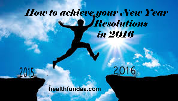 How to achieve your New Year Resolutions in 2016