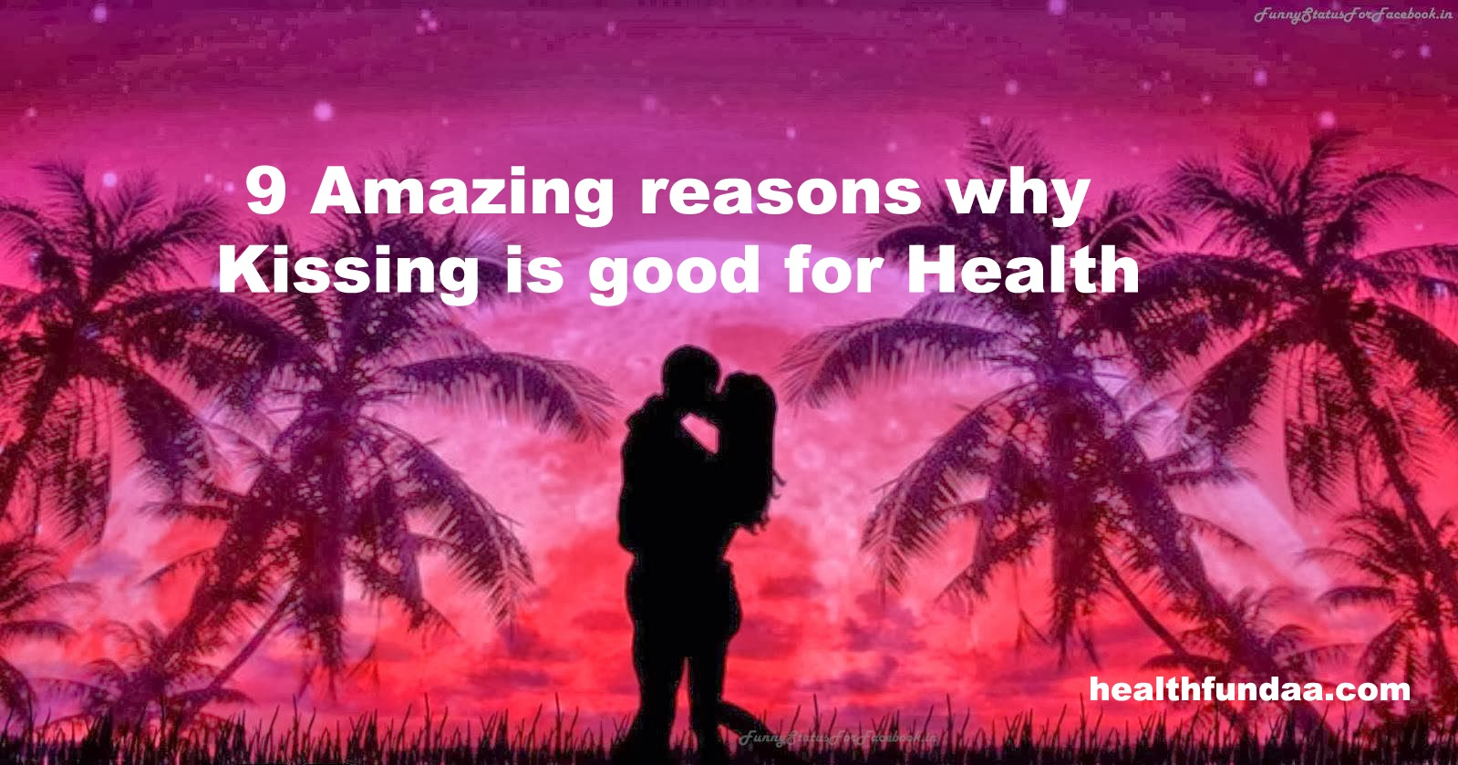 9 Amazing reasons why Kissing is good for Health