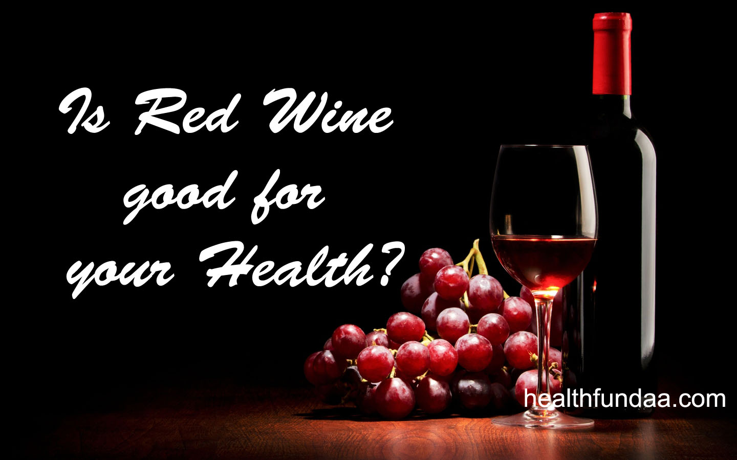 Is Red Wine good for your Health?