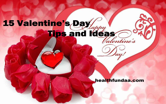 15 Valentine's Day Tips and Ideas