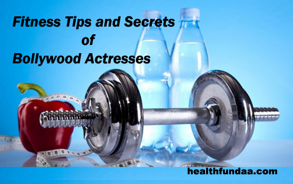Fitness Tips and Secrets of Bollywood Actresses