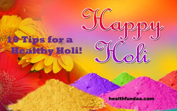 10 Tips for a Healthy Holi!