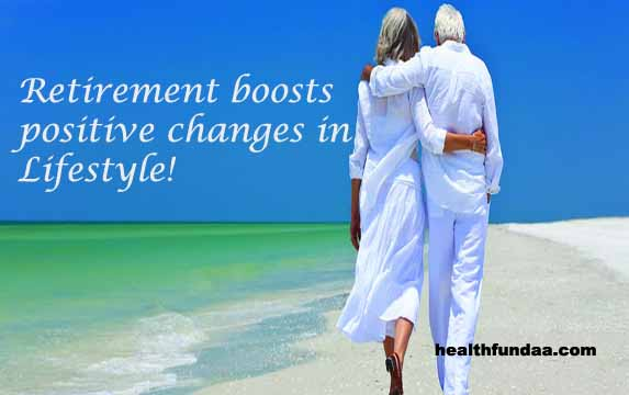 Retirement boosts positive changes in Lifestyle!