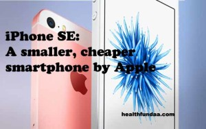 iPhone SE: A smaller, cheaper smartphone by Apple
