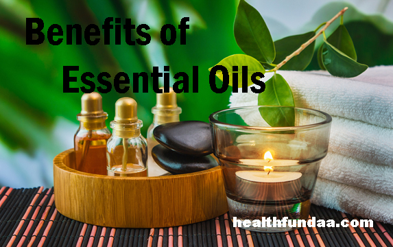 Benefits of Essential Oils: Cure Health Problems