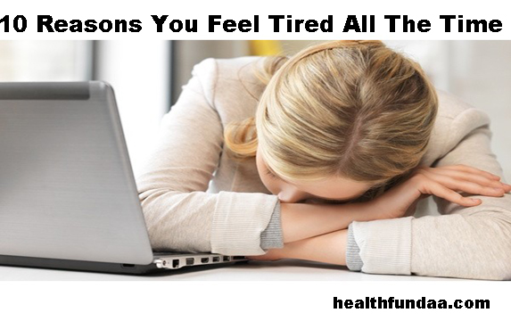 10 Reasons You Feel Tired All The Time