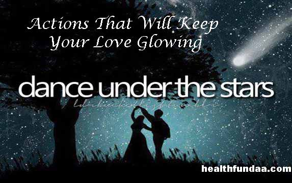 Actions That Will Keep Your Love Glowing