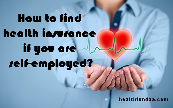 How to find health insurance if you are self-employed?