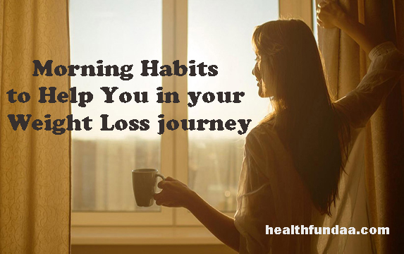 5 Morning Habits to Help You in your Weight Loss journey