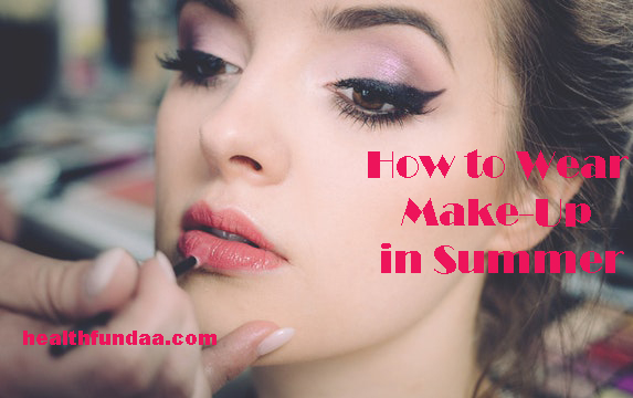 How to Wear Make-Up in Summer