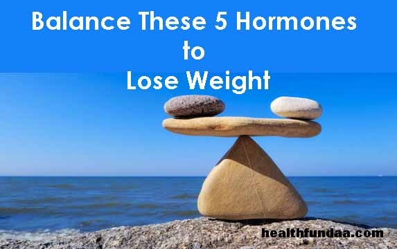 Balance These 5 Hormones to Lose Weight