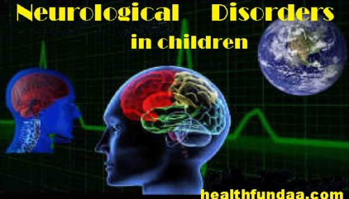 What are the common neurological disorders in children?