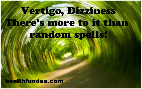 Vertigo, Dizziness or Chakkar – There's more to it than random spells!