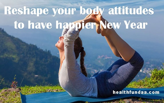 New Year's resolution for a happier, healthier 2018: Reshape your body attitudes